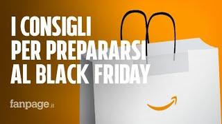 Black Friday Amazon 2018: consigli in preparazione all'evento