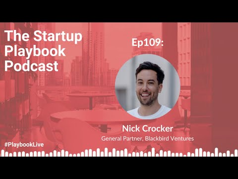 Investing With Conviction - Nick Crocker (General Partner At Blackbird VC) | Startup Playbook Ep109