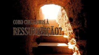 Como Chegarmos à Ressurreição? - Rev. Noel Calvino