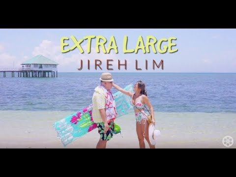 Jireh Lim - Extra Large Official Music Video