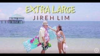 Jireh Lim Extra Large.mp3