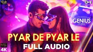 Pyar De Pyar Le Full Audio Song - Genius | Utkarsh, Ishita | Himesh | Dev Negi, Ikka & Iulia