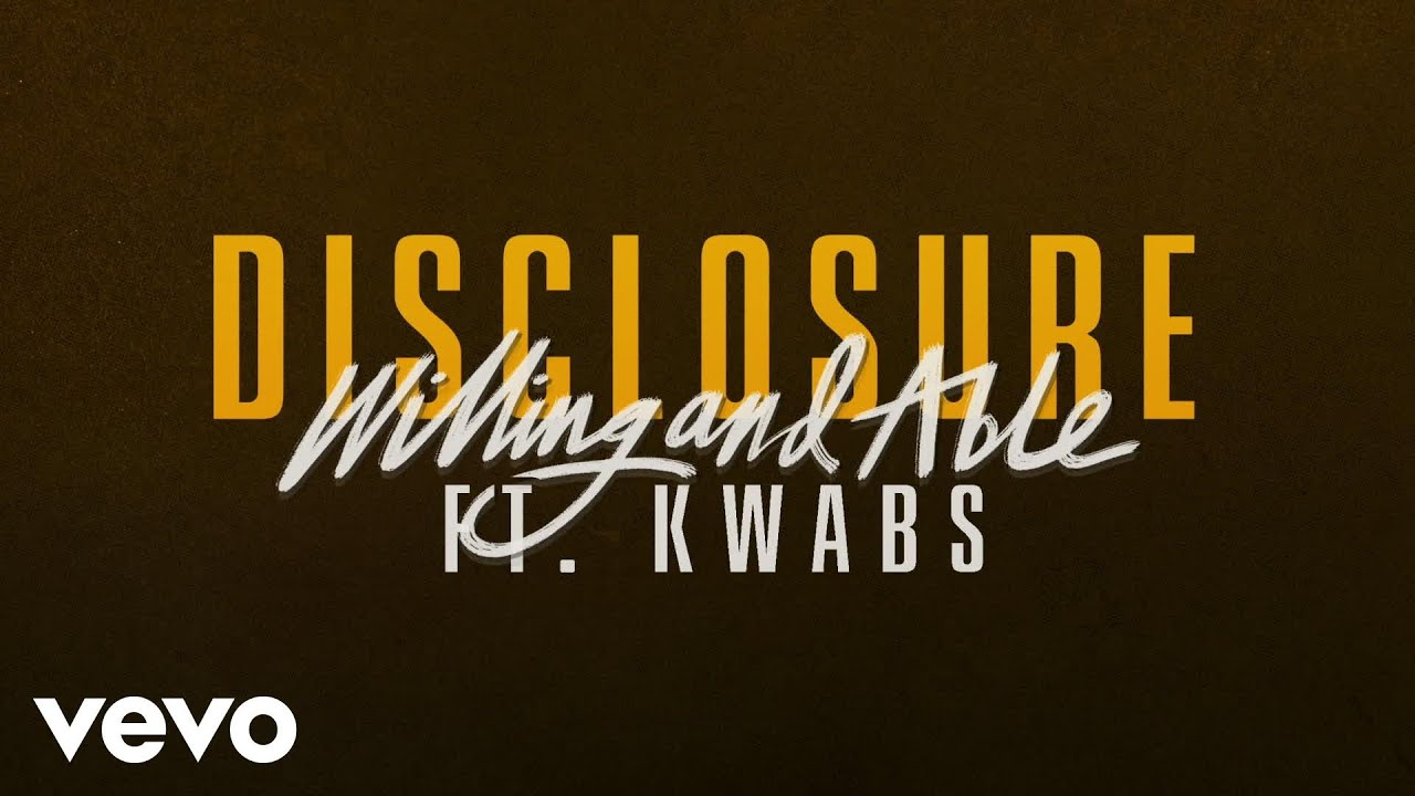 disclosure-willing-able-ft-kwabs-disclosurevevo