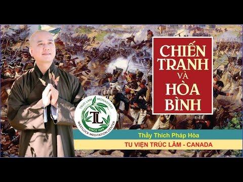 Chiến Tranh và Hòa Bình - Thầy. Thích Pháp Hòa (Tv.Trúc Lâm, Nov, 13, 2011)