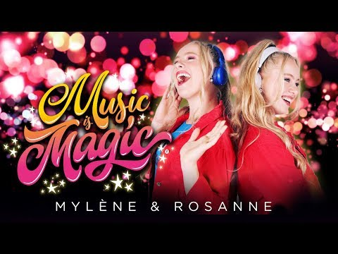 Music is Magic - Mylène & Rosanne (Official video)
