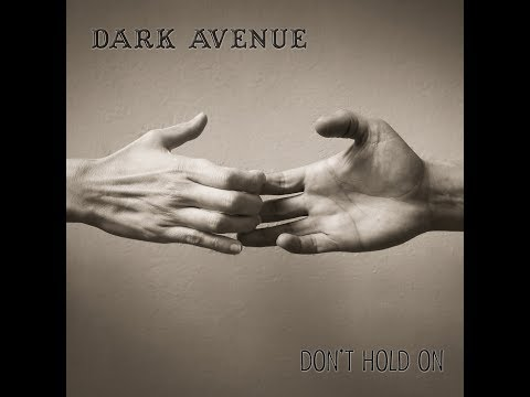 Loud and Local - Dark Avenue Don't Hold On Music Video