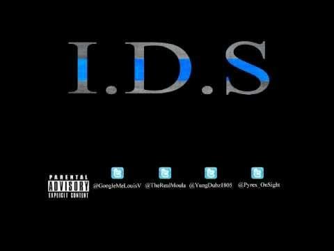 I.D.S Feat. Louis V Moula 1st  Yung Dubz & Pyrex