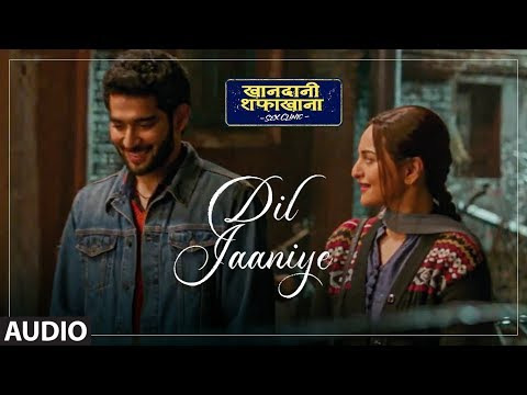 Download Lagu  Full Song: DIL JAANIYE | Khandaani Shafakhana | Sonakshi S | Jubin Nautiyal,Tulsi Kumar, Payal Dev Mp3 Free