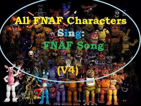 All FNAF Characters Sing The FNAF Song V4