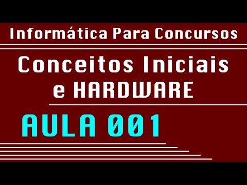 Aula 001 - Conceitos Iniciais - Informática para Concursos