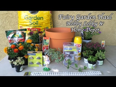 Fairy Garden Haul Hobby Lobby Home Depot Youtube