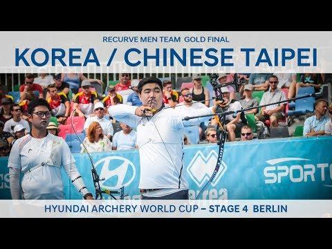 Korea V Chinese Taipei – Recurve Men's Team Gold   Berlin 2018 Hyundai Archery World Cup S4