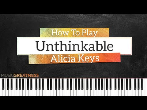 How To Play Unthinkable By Alicia Keys On Piano - Piano Tutorial (PART 1)