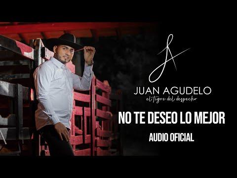 """NO TE DESEO LO MEJOR - JUAN AGUDELO """"EL TIGRE DEL DESPECHO"""" - (Video Lyric)."""