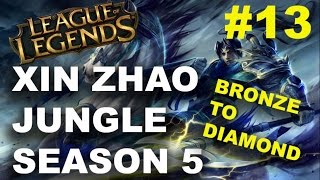 [Bronze To Diamond Series #13] Xin Zhao Full Game W/ Commentary Season 5 (league of legends)