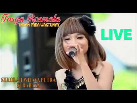 INDAH PADA WAKTUNYA - Tasya Rosmala - Live Sekolah Wijaya Putra SURABAYA (07 Maret 2018)