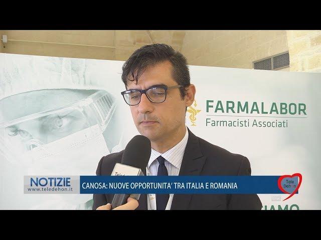 CANOSA: NUOVE OPPORTUNITA' TRA ITALIA E ROMANIA