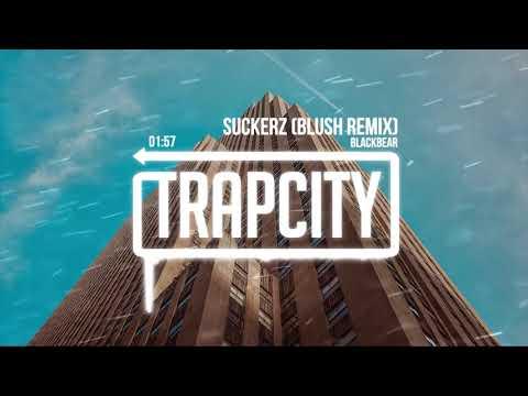 blackbear - Suckerz (blush Remix) [Lyrics]