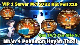 Phá Zin Acc Server Mới S732 VIP 1: Nhận 4 Pokemon Huyền Thoại Quà 14/2 Khủng Từ Giáo Sư