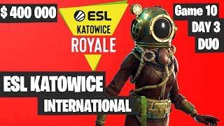 Fortnite ESL Katowice INTERNATIONAL Tournament DUO Game 10 Highlights DAY 3 Fortnite Tournament 2019