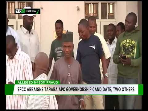 EFCC arraigns Taraba APC governorship candidate, two others