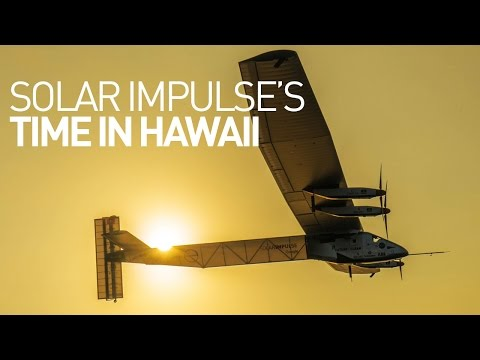 Solar Impulse's time in Hawaii
