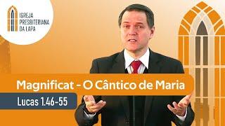 O Cântico de Maria (Lucas 1.46-55) por Rev. Sérgio Lima