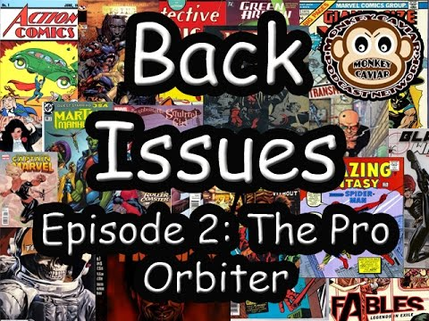 Back Issues   Episode 2   The Pro and Orbiter edited
