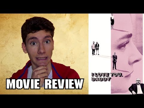 I Love You Daddy [Comedy Movie Review]