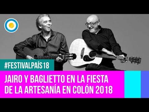 Festival País '18 - Jairo y Baglietto en la Fiesta Nacional de la Artesanía de Colón
