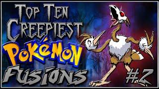 Repeat youtube video Top 10 Creepiest Pokémon Fusions [Ep. 2]