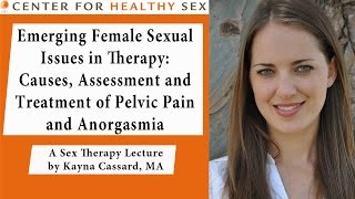 """Female Sexual Pain"" lecture for healthcare professionals by Kayna Cassard"