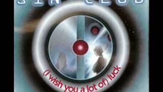 Sin Club - (I wish you a lot of) Luck (Radio Edit)