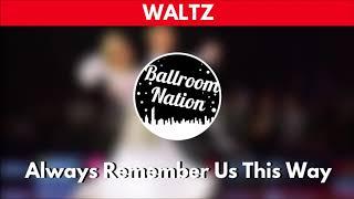 WALTZ music | Always Remember Us This Way