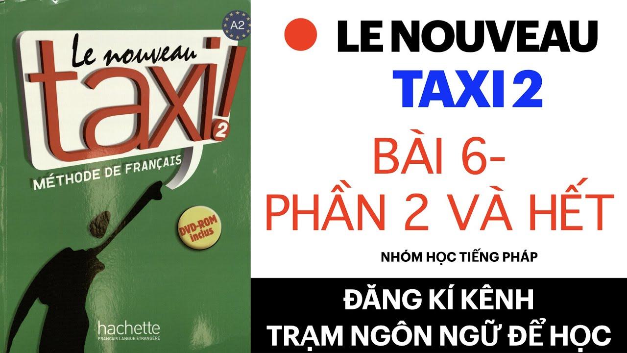 Le nouveau taxi 2 | Leçon 6: Question de la mode ( Phần 2 và hết)