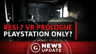 Resident Evil 7's VR Prologue Could Be Exclusive to PlayStation VR for a Year - GS News Update
