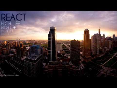 REACT - HIGH LIFE [OFFICIAL MUSIC 1080p]