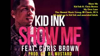 Show Me [Extra Clean] - Kid Ink ft. Chris Brown