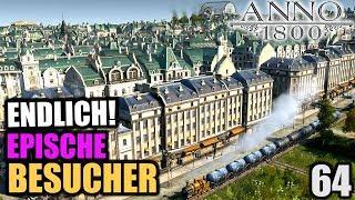 Anno 1800 - 64 - Endlich EPISCHE Besucher! [ Anno 1800 Deutsch Gameplay | Let's Play ]