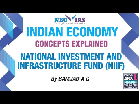 National Investment and Infrastructure Fund (NIIF)   INDIAN ECONOMY CONCEPTS EXPLAINED SPEED ECONOMY