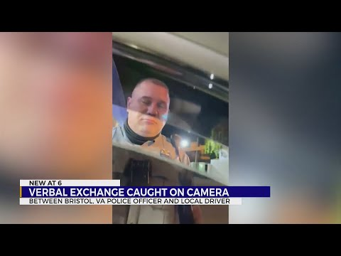 Verbal exchange during traffic stop between Bristol, Virginia officer and driver captured on camera