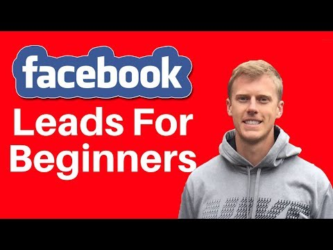 Facebook Ads For Beginners 2019 - How To Generate Leads With Facebook Ads For Beginners