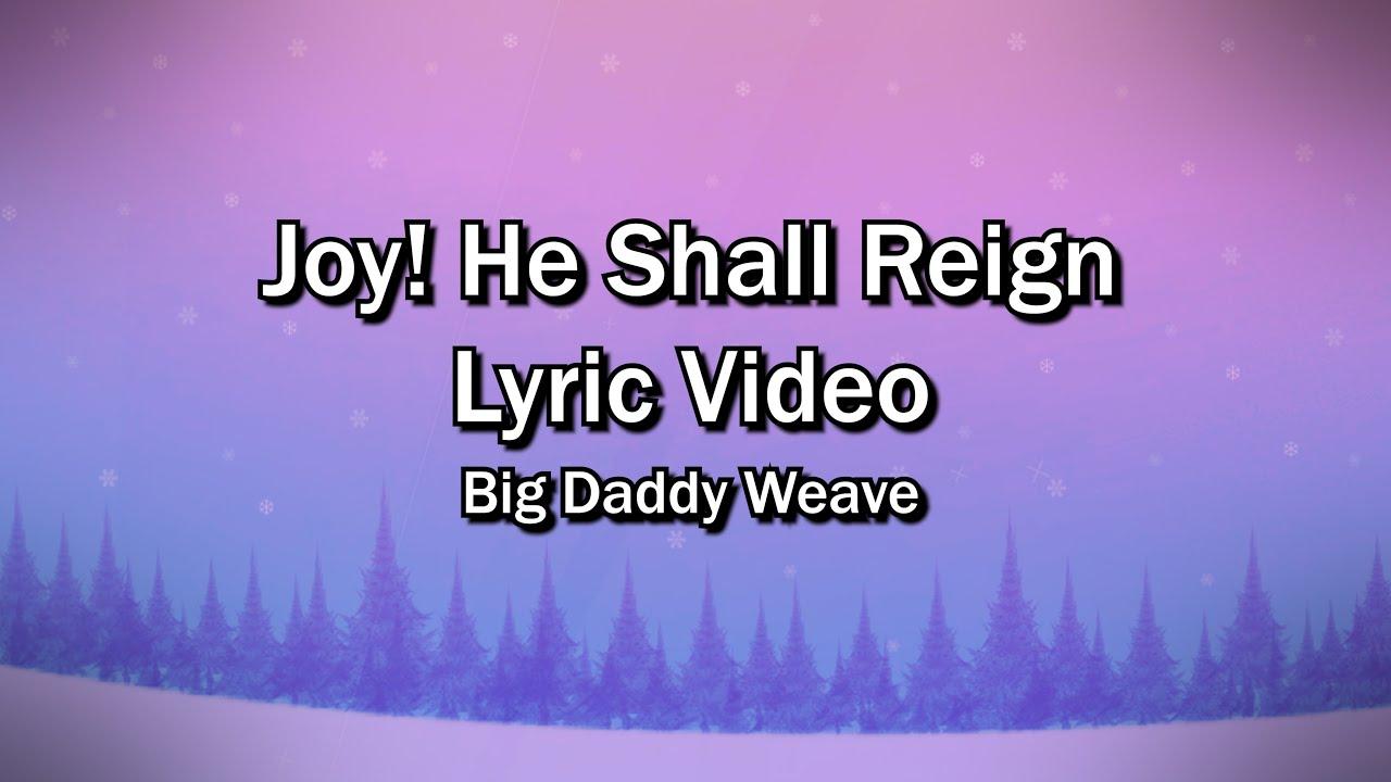 Joy He Shall Reign Lyrics Video Big Daddy Weave Christmas Worship Sing Along