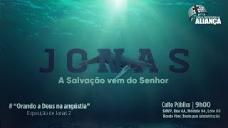 Orando a Deus na angústia - Jonas 2 | Preb. Luís Oliveira | Igreja Presbiteriana Aliança