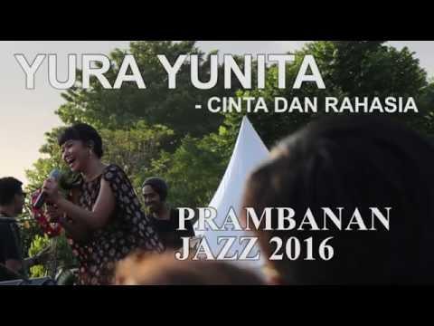 YURA YUNITA - CINTA DAN RAHASIA  |  PRAMBANAN JAZZ 2016