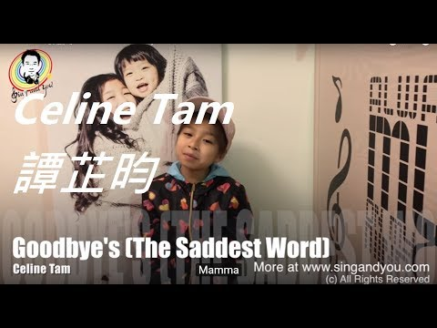 Celine Tam 譚芷昀 - Celine Dion - Goodbye's The Saddest Word