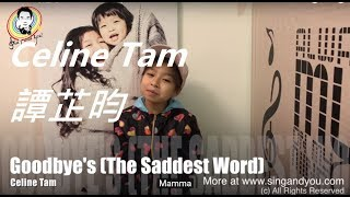 Video Celine Tam 譚芷昀 - Celine Dion - Goodbye's The Saddest Word download MP3, 3GP, MP4, WEBM, AVI, FLV Agustus 2018