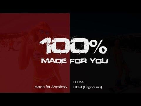 DJ VAL - I like it (Original mix) [100% Made For You]