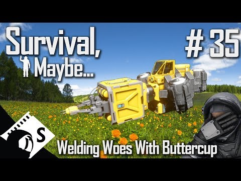 Survival, Maybe... #35 Welder Woes With Buttercup (Survival with tips & tricks thrown in)