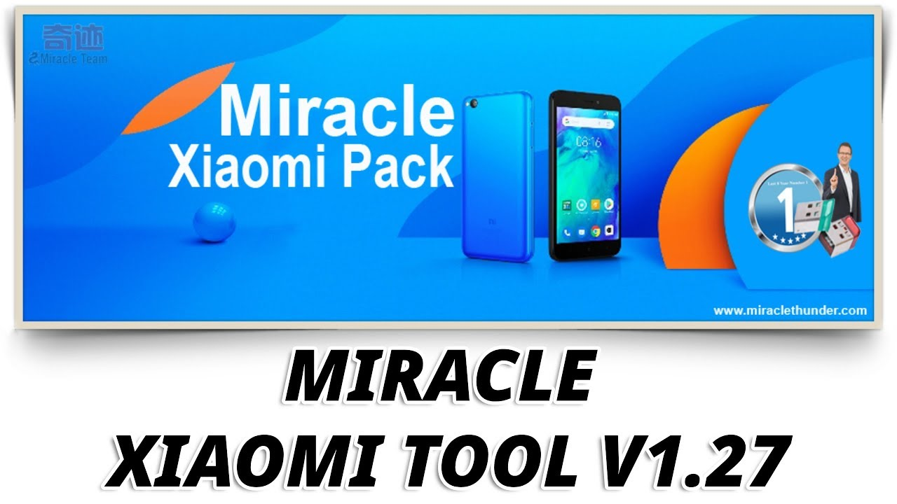 Miracle Xiaomi Tool 1 27 World's First MTK | Qualcomm